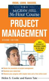 The McGraw-Hill 36-Hour Course: Project Management, Second Edition: Edition 2