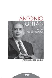 Antonio Fontán, un héroe de la libertad