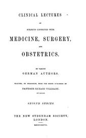 Clinical Lectures on Subjects Connected with Medicine, Surgery, and Obstetrics