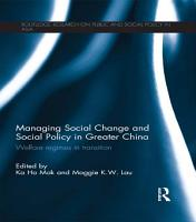 Managing Social Change and Social Policy in Greater China PDF