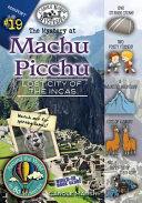 The Mystery at Machu Picchu  Lost City of the Incas  Peru