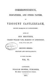 Memoirs and correspondence of Viscount Castlereagh, second Marquess of Londonderry: Volume 6