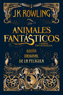Animales Fant  sticos Y D  nde Encontrarlos  Fantastic Beasts and Where to Find Them PDF