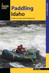 Paddling Idaho: A Guide to the State's Best Paddling Routes