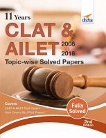 11 Years CLAT   AILET  2008 18  Topic wise Solved Papers 2nd Edition PDF