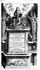 Commentaria in quatuor prophetas maiores... Cornelio Cornelii a Lapide