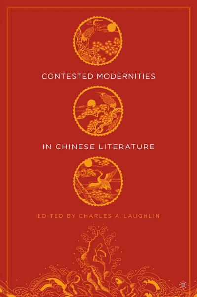 Contested Modernities in Chinese Literature