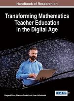 Handbook of Research on Transforming Mathematics Teacher Education in the Digital Age