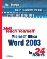 Sams Teach Yourself Microsoft Office Word 2003 in 24 Hours PDF