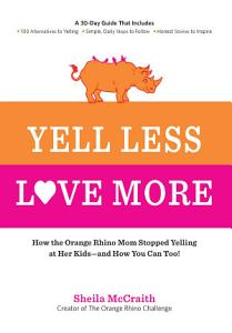 Yell Less  Love More Book