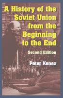 A History of the Soviet Union from the Beginning to the End PDF
