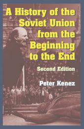 A History of the Soviet Union from the Beginning to the End: Edition 2