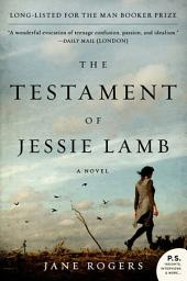 The Testament of Jessie Lamb: A Novel