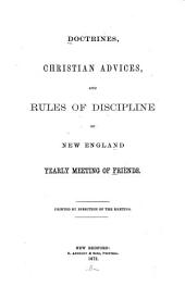 Doctrines, Christian Advices, and Rules of Discipline of New England Yearly Meeting of Friends