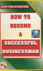 Just For Starters: How To Become A Successful Businessman? 2Nd Edn.