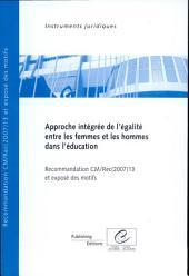 Approche intégrée de l'égalité entre les femmes et les hommes dans l'éducation: Recommandation CM/Rec(2007)13 adoptée par le Comité desMinistres du Conseil de l'Europe le 10 octobre 2007 et exposé des motifs