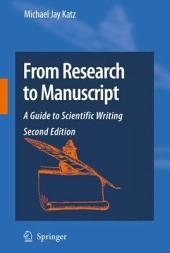 From Research to Manuscript: A Guide to Scientific Writing, Edition 2