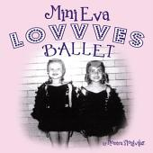 Mini Eva LOVVVES BALLET