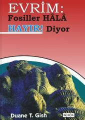 Evrim: Fosiller HÂLÂ HAYIR Diyor!