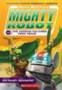 Download Ricky Ricotta s Mighty Robot Vs  the Voodoo Vultures from Venus Book