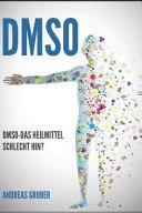Dmso  Dmso   Das Heilmittel Schlechthin  PDF