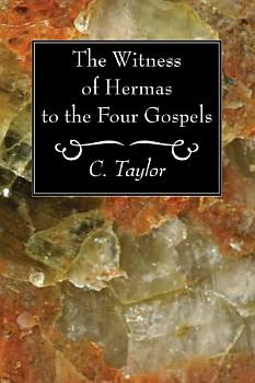 The Witness of Hermas to the Four Gospels PDF