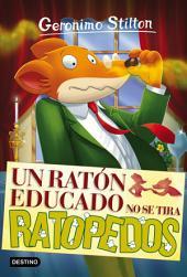 Un ratón educado no se tira ratopedos: Geronimo Stilton 20