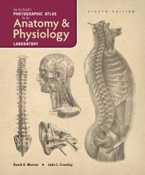 Van De Graaff S Photographic Atlas For The Anatomy Physiology Laboratory Book PDF