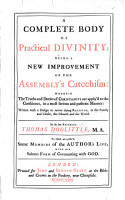 A complete Body of practical Divinity  being a new improvement of the Assembly s Catechism     To which are prefix d some memoirs of the Author s life  with his solemn form of covenanting with God   With a preface by J  Smith   PDF