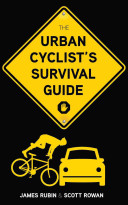 The Urban Cyclist s Survival Guide