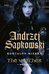 Kohtalon miekka: The Witcher - Noituri 2