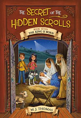 The Secret of the Hidden Scrolls  The King Is Born