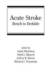 Acute Stroke: Bench to Bedside