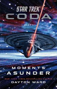 Star Trek  Coda  Book 1  Moments Asunder PDF