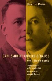 Carl Schmitt and Leo Strauss: The Hidden Dialogue