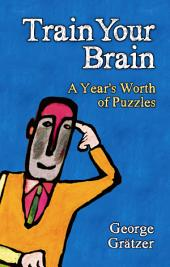 Train Your Brain: A Year's Worth of Puzzles