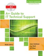 A+ Guide to IT Technical Support (Hardware and Software): Edition 9