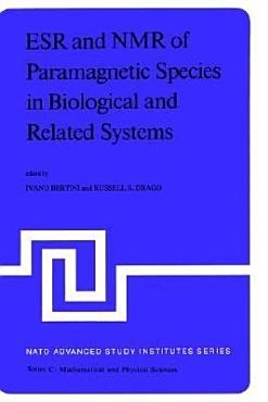 ESR and NMR of Paramagnetic Species in Biological and Related Systems PDF