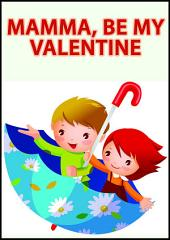 Mamma, Be My Valentine: A Children's Picture Book for Grandmother and Grandchild