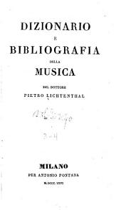 Dizionario e bibliografia della musica del dottore Pietro Lichtenthal: Volumi 3-4