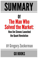 Summary of The Man Who Solved the Market