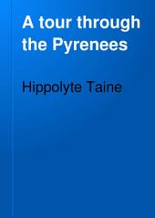 A Tour Through the Pyrenees