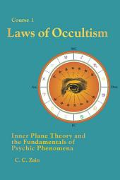 CS01 Laws of Occultism: Inner Plane Theory and the Fundamentals of Psychic Phenomena