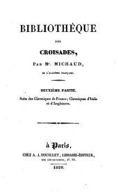 Bibliothèque des croisades: ptie. Suite des Chroniques de France. Chroniques d'Italie et d'Angleterre