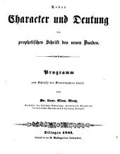 Ueber Character und Deutung der prophetischen Schrift des neuen Bundes: Programm zum Schlusse des Studienjahres 1840/41