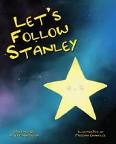 Let's Follow Stanley