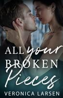 All Your Broken Pieces PDF