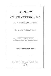 A tour in Switzerland and various parts of the continent