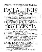 Diss. inaug. iur. de fatalibus appellationum