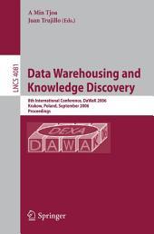 Data Warehousing and Knowledge Discovery: 8th International Conference, DaWaK 2006, Krakow, Poland, September 4-8, 2006, Proceedings